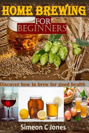 Home Brewing for Beginners
