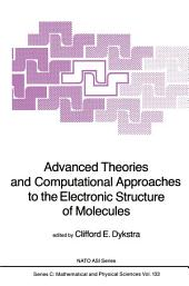 Advanced Theories and Computational Approaches to the Electronic Structure of Molecules