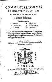 Commentarii Lamberti Danae in Prophetas Minores: Volume 1