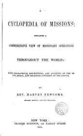 A Cyclopedia of Missions: conteining a comprehensive view of Missionary operations Throughont the world