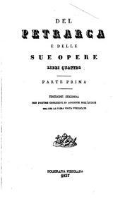 Del Petrarca e delle sue opere libri quattro