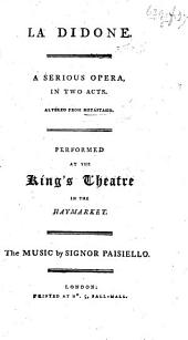 La Didone. A serious opera, in two acts [and in verse]. Altered from Metastasio, etc. Ital. and Eng
