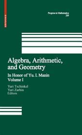 Algebra, Arithmetic, and Geometry: Volume I: In Honor of Yu. I. Manin