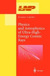 Physics and Astrophysics of Ultra High Energy Cosmic Rays