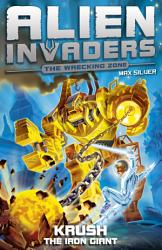 Alien Invaders 6 Krush The Iron Giant Book PDF