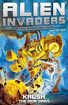 Alien Invaders 6  Krush   The Iron Giant