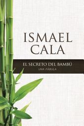 El secreto del Bambú: Una fábula