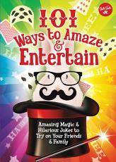 101 Ways to Amaze   Entertain PDF