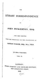 The literary correspondence of John Pinkerton, pr. from the originals in the possession of D. Turner