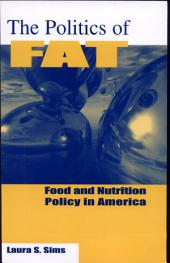 The Politics of Fat: Food and Nutrition Policy in America