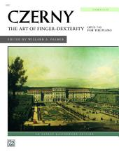The Art of Finger Dexterity, Op. 740 (Complete): Intermediate to Advanced Piano Collection
