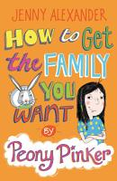 How To Get The Family You Want by Peony Pinker PDF