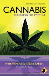 Cannabis - Philosophy for Everyone: What Were We Just Talking About?