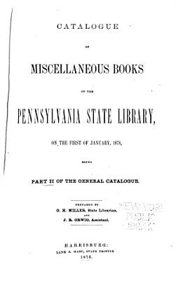 Catalogue of the Pennsylvania State Library  Catalogue of miscellaneous books  742 p PDF