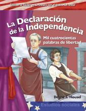 La Declaración de la Independencia: Mil Cuatrocientas Palabras de Libertad