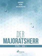 Der Majoratsherr: Band 1