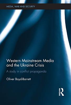 Western Mainstream Media and the Ukraine Crisis PDF