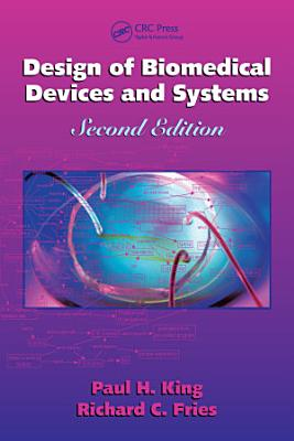 Design of Biomedical Devices and Systems  Second Edition