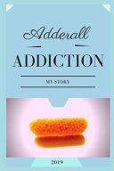 Adderall Addiction  My Story  PDF