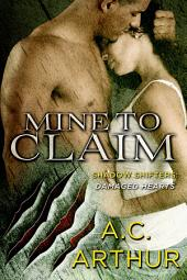 Mine to Claim: Shadow Shifters: Damaged Hearts