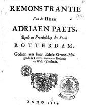 Remonstrantie van de heer Adriaen Paets, raedt en vroedtschap der stadt Rotterdam, gedaen aen ... de heeren Staten van Hollandt en West-Vrieslandt