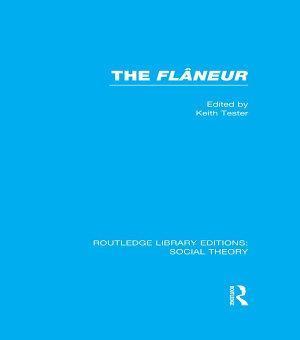 The Flaneur  RLE Social Theory  PDF