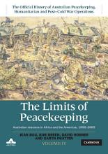 The Limits of Peacekeeping  Volume 4  The Official History of Australian Peacekeeping  Humanitarian and Post Cold War Operations PDF