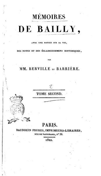 Mémoires de Bailly, avec une notice sur sa vie, des notes et des éclaircissemens historiques, par mm. Berville et Barrière. Tome premier [- troisième]