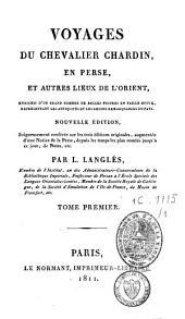 Voyages du chevalier Chardin en Perse et autres lieux de l'Orient: Volume1