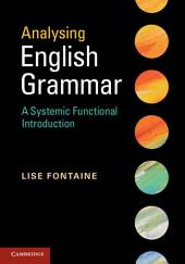 Analysing English Grammar: A Systemic Functional Introduction
