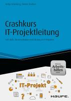 Crashkurs IT Projektleitung   inkl  Arbeitshilfen online PDF