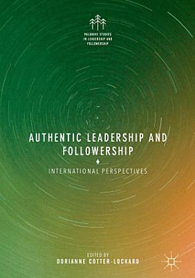 Authentic Leadership and Followership