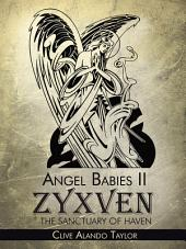 Angel Babies II: Zyxven The Sanctuary Of Haven