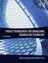 Project Management for Engineering, Business and Technology: Edition 5
