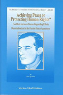 Achieving peace or protecting human rights? : conflicts between norms regarding ethnic discrimination in the Dayton Peace Agreement