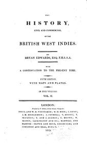 The History, Civil and Commercial, of the West Indies: With a Continuation to the Present Time, Volume 2