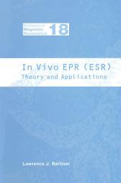 In Vivo EPR (ESR): Theory and Application