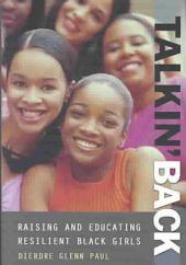 Talkin' Back: Raising and Educating Resilient Black Girls