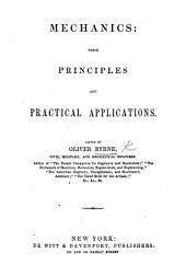 Mechanics: Their Principles and Practical Applications