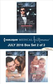 Harlequin Medical Romance July 2016 - Box Set 2 of 2: Taming Hollywood's Ultimate Playboy\Capturing the Single Dad's Heart\Doctor, Mommy...Wife?