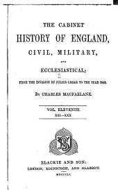 The cabinet history of England, civil, military and ecclesiastical: from the invasion by Julius Caesar to the year 1846, Volume 11