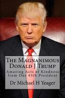 Download The Magnanimous Donald J Trump Book