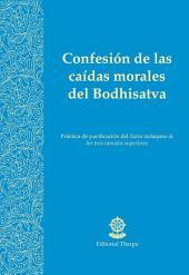 Confesión de las caídas morales del Bodhisatva: Práctica de purificación del Sutra mahayana de los tres cúmulos superiores