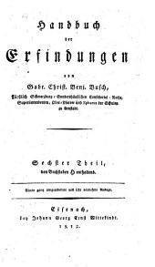 Handbuch der Erfindungen: ¬Sechster ¬Theil, den Buchstaben G enthaltend, Band 6