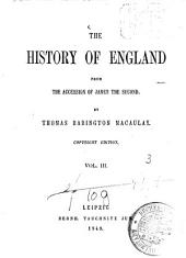 The History of England from the accession of James the Second: By Thomas Babington Macaulay, Volume 3