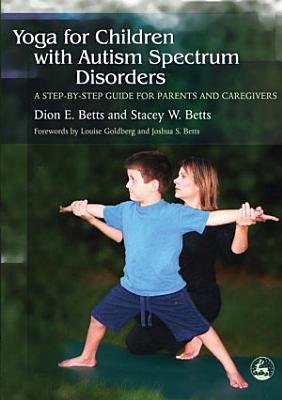 Yoga for Children with Autism Spectrum Disorders PDF