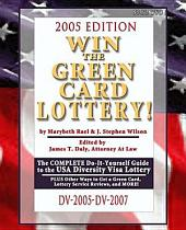 Win the Green Card Lottery! the Complete Do-It-Yourself Guide to the USA Diversity Visa Lottery, 2005 Edition
