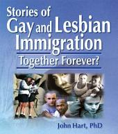 Stories of Gay and Lesbian Immigration: Together Forever?