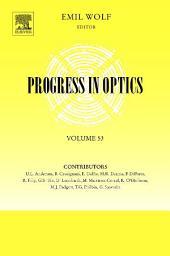 Progress in Optics: Volume 53