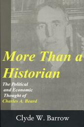 More Than a Historian: The Political and Economic Thought of Charles A. Beard
